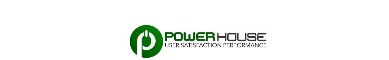 POWERHOUSE User satisfaction Performance