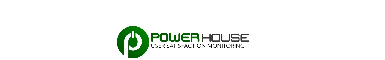 POWERHOUSE User satisfaction Monitoring